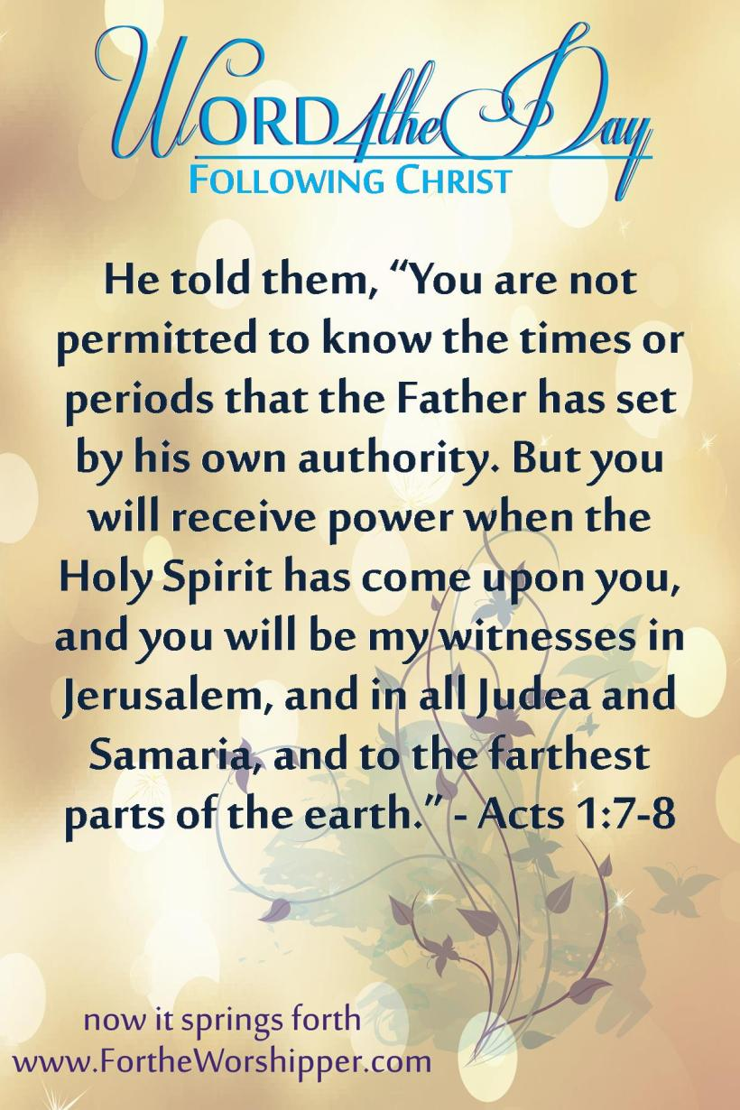 Acts 1 7-8 You will receive power from the Holy Spirit