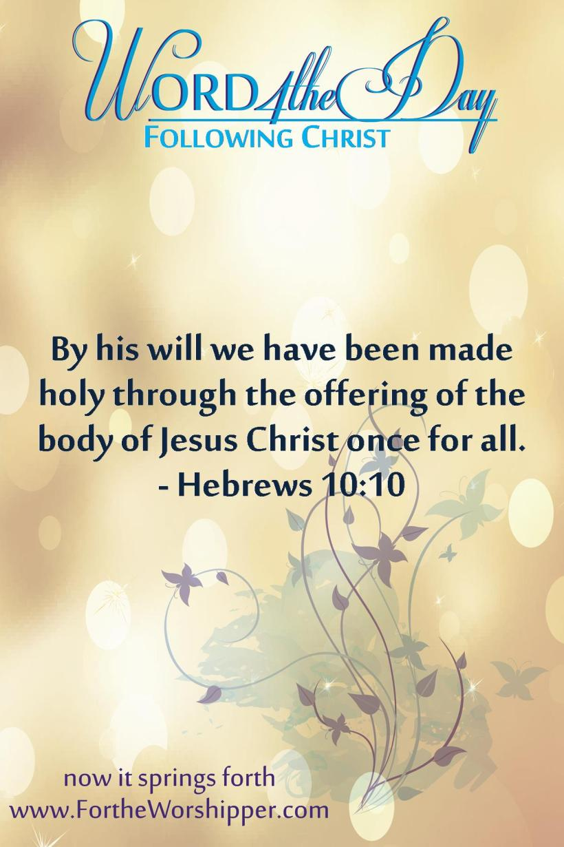 Hebrews 10 10 Jesus makes you holy