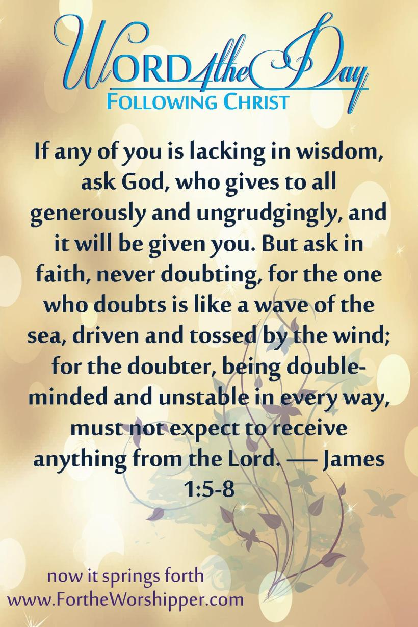 James 1 5-8 Ask for wisdom