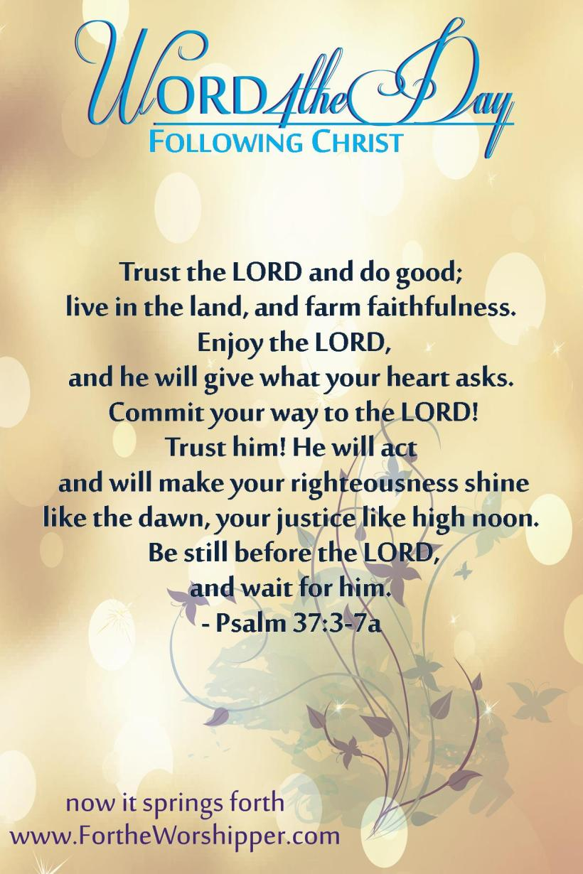 Psalm 37 3-7a Commit your way to the Lord