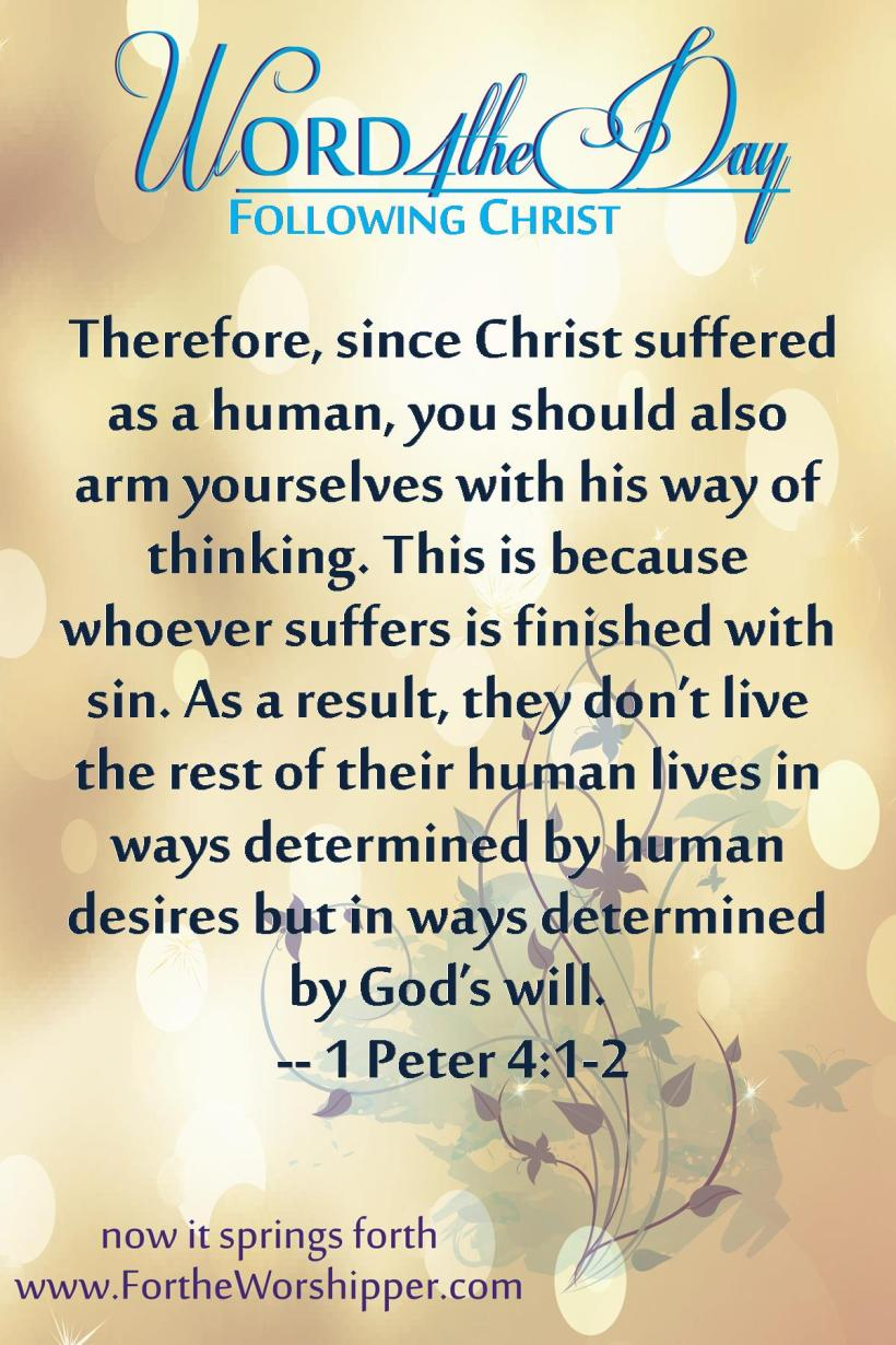 1 Peter 4 1-2 Arm yourself with the mind of Christ