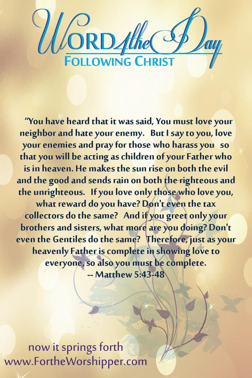 Matthew 5 43-48     05.30.14 Let love reign over you completely