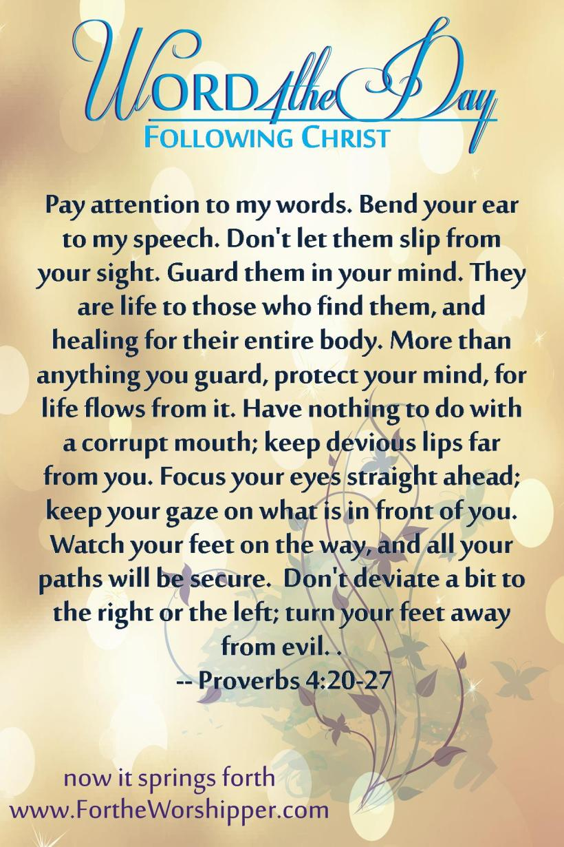Proverbs 4 20-27 Guard your words and your thoughts