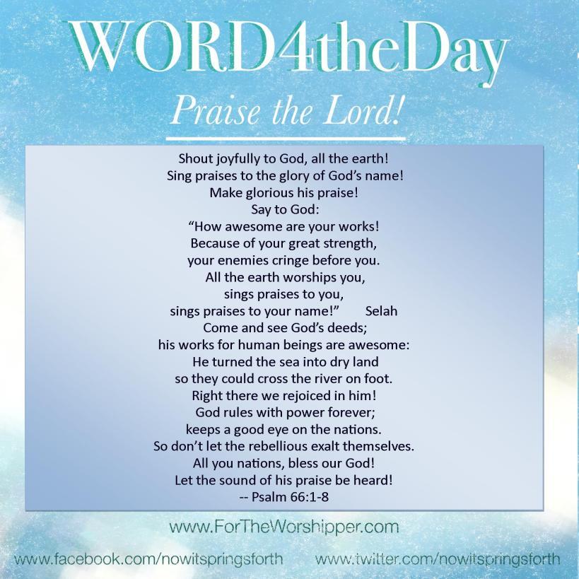 07 01 14 Psalm 66 1-8 Praise God gloriously