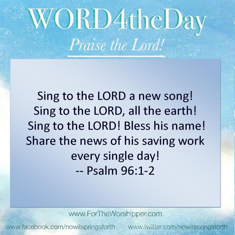 07 03 14 Psalm 96 1-2 Share the good news