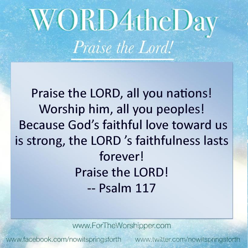 07 08 14 Psalm 117 Praise God for faithful love toward us