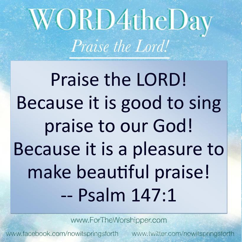 07 10 14 Psalm 147 1 Make beautiful praise