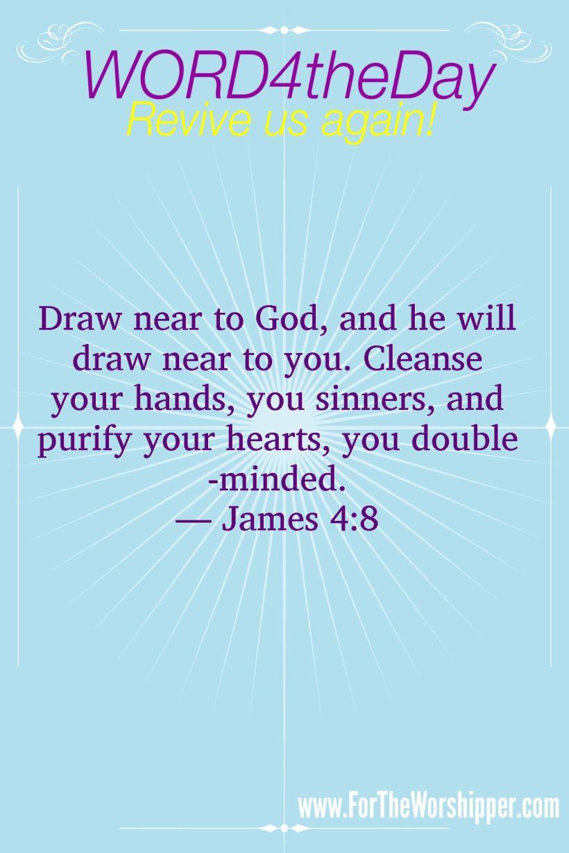 07 16 14 James 4 8 Draw near to God