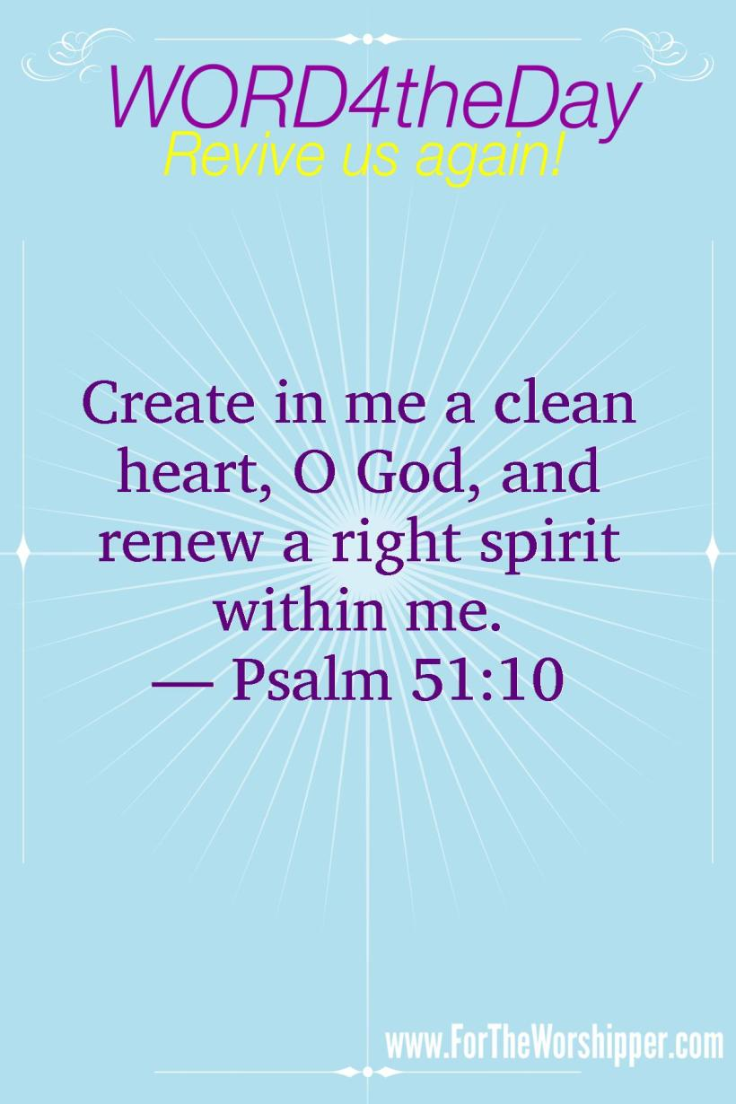 07 18 14 Psalm 51 10 Let God cleanse you