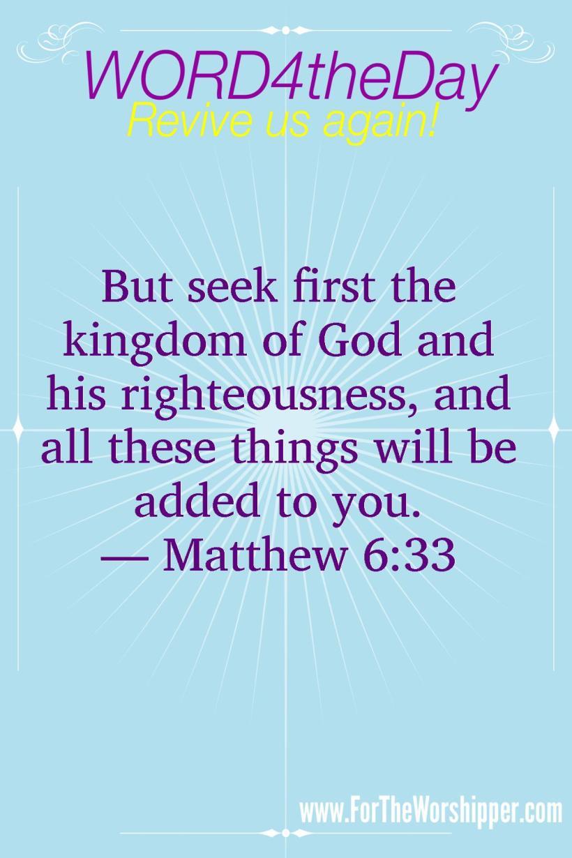 07 20 14 Matthew 6 33 Seek the Kingdom of God