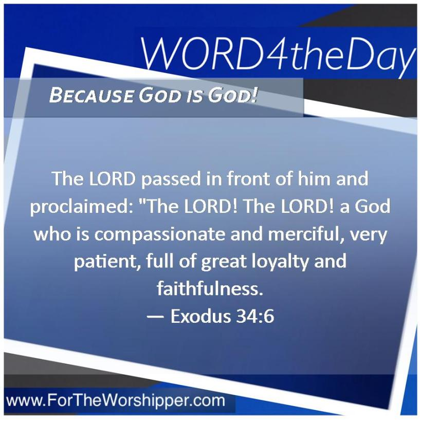 08 07 14 Exodus 34 6 God is
