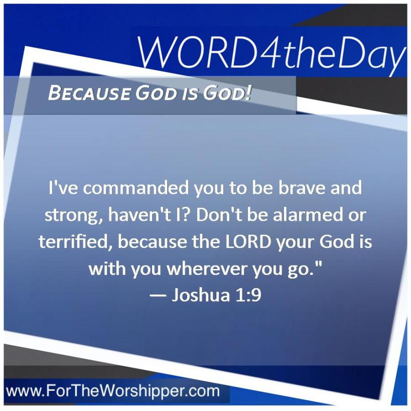 08 15 14 Joshua 1 9 The Lord is with you