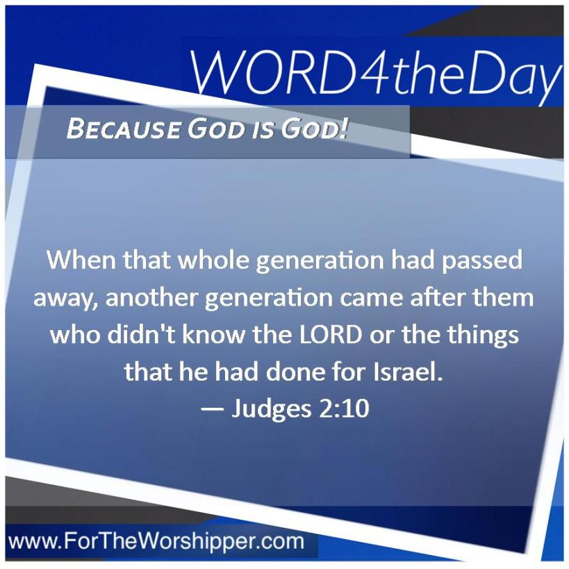 08 17 14 Judges 2 10 Share God with the next generation