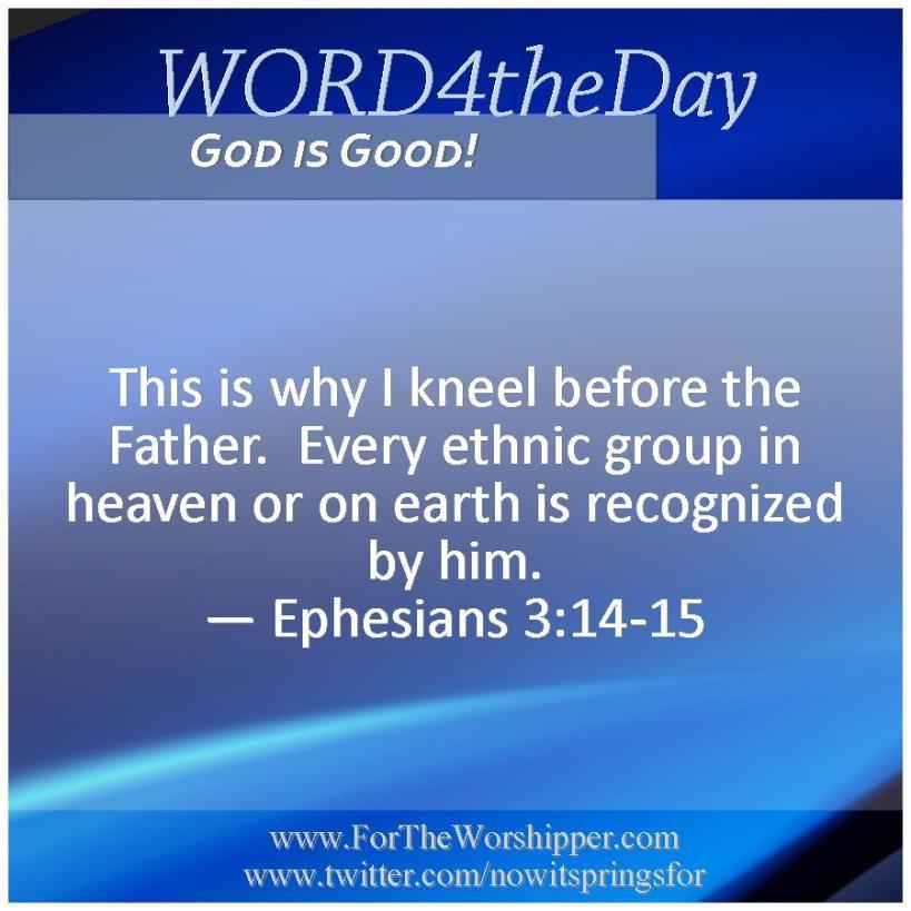 09 05 14 Ephesians 3 14-15 God recognizes you