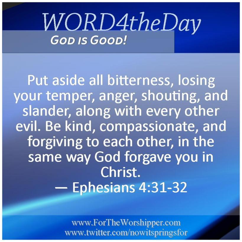 09 08 14 Ephesians 4 31-32 Forgive as you've been forgiven by God