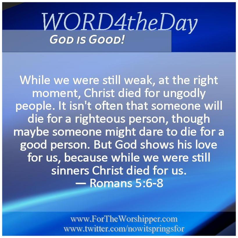 09 13 14 Romans 5 6-8 Christ died for you