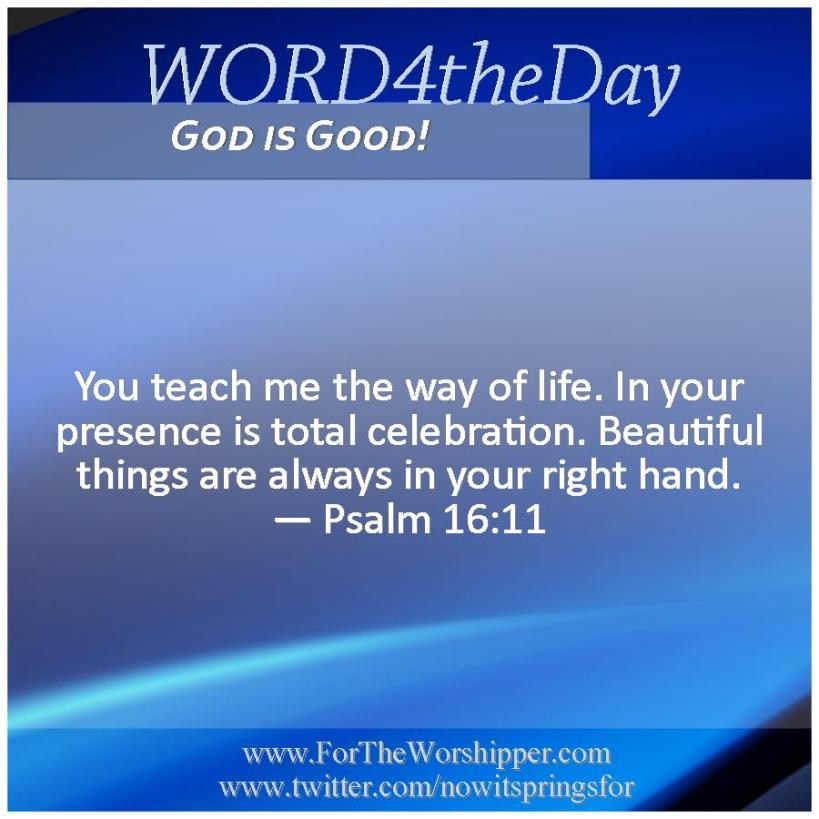 09 20 14 Psalm16 11 The Lord holds beautiful things