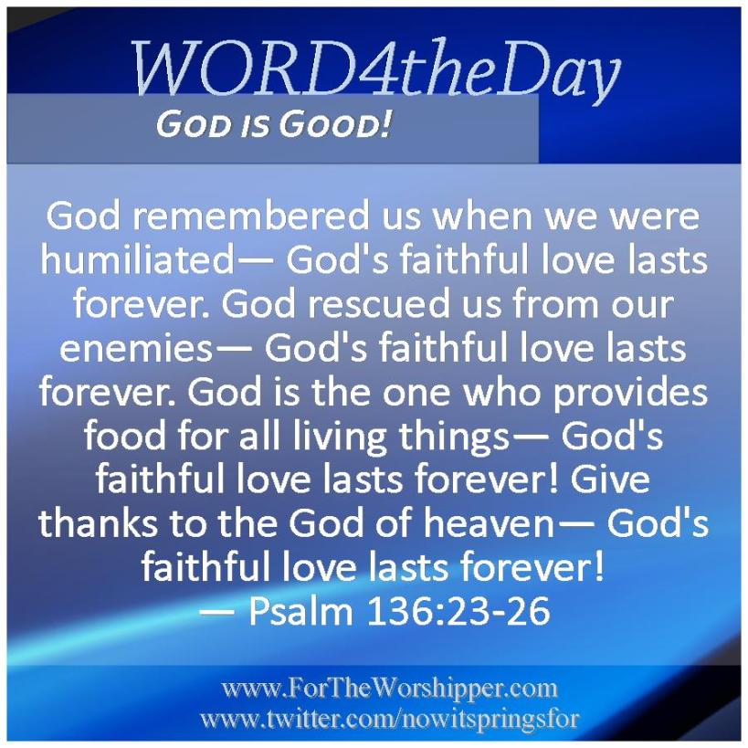 09 26 14 Psalm 136 23-26 God s faithful love lasts forever