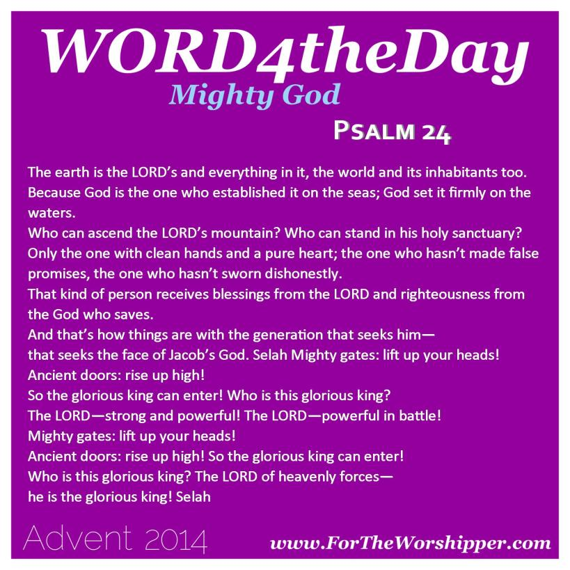 12.11.14 Psalm 24 The Lord is my glorious King