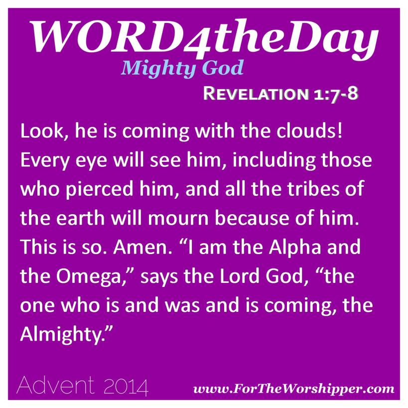 12.13.14 Revelation 1 7-8 My eyes will see the Almighty